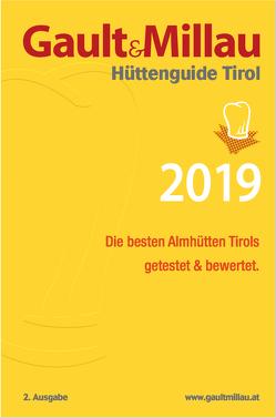 Gault&Millau Hüttenguide Tirol 2019 von Hohenlohe,  Martina und Karl