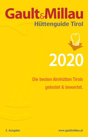 Gault&Millau Hüttenguide Tirol 2020 von Hohenlohe,  Martina und Karl