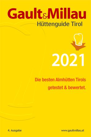 Gault&Millau Hüttenguide Tirol 2021 von Hohenlohe,  Martina und Karl