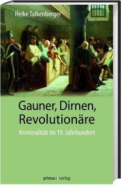 Gauner, Dirnen, Revolutionäre von Talkenberger,  Heike