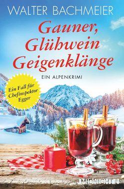 Gauner, Glühwein, Geigenklänge von Bachmeier,  Walter