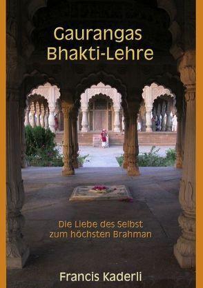 Gaurangas Bhakti-Lehre von Kaderli,  Francis