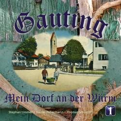Gauting Mein Dorf an der Würm von Limmer,  Stephan, Rehermann,  Daniel