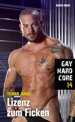 Gay Hardcore 14: Lizenz zum Ficken von Janus,  Tilman