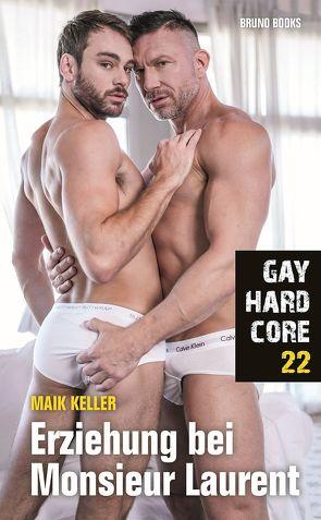 Gay Hardcore 22: Erziehung bei Monsieur Laurent von Keller,  Maik