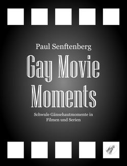 Gay Movie Moments von Senftenberg,  Paul