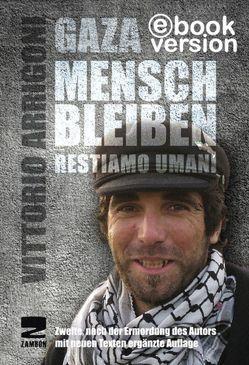 Gaza, Mensch bleiben von Arrigoni,  Vittorio