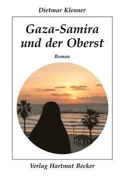 Gaza-Samira und der Oberst von Klenner,  Dietmar