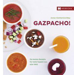 Gazpacho! von Bley,  Anne-Catherine