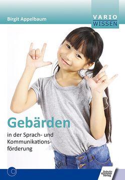 Gebärden in der Sprach- und Kommunikationsförderung von Appelbaum,  Birgit