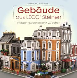 Gebäude aus LEGO® Steinen von Lyles,  Brian und Jason