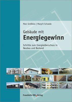 Gebäude mit Energiegewinn. von Grossklos,  Marc, Schaede,  Margrit