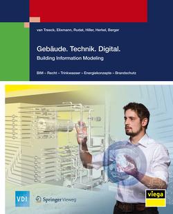 Gebäude.Technik.Digital. von Berger,  Markus, Elixmann,  Robert, Herkel,  Sebastian, Hiller,  Sven, Rudat,  Klaus, Treeck,  van,  Christoph