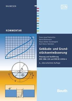 Gebäude- und Grundstücksentwässerung von Heinrichs,  Franz-Josef, Rickmann,  Bernd, Sondergeld,  Klaus-Dieter, Störlein,  Karl-Heinz
