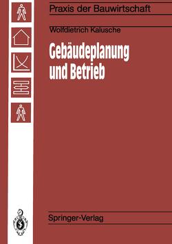 Gebäudeplanung und Betrieb von Kalusche,  Wolfdietrich