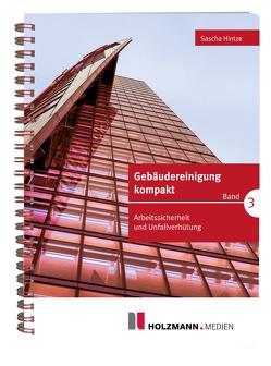 Gebäudereinigung Band 3 von Hintze,  Sascha