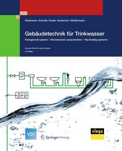 Gebäudetechnik für Trinkwasser von Häußermann,  Daniel, Hentschel,  Wolfgang, Kistemann,  Thomas, Rudat,  Klaus, Schulte,  Werner