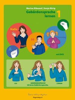 Gebärdensprache lernen 1 von Ribeaud,  Marina, Rörig,  Sonja