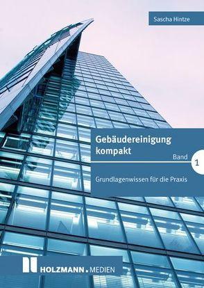 Gebäudereinigung kompakt Band 1 – 3 von Hintze,  Sascha