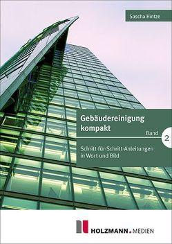 Gebäudereinigung kompakt – Band 2 von Hintze,  Sascha