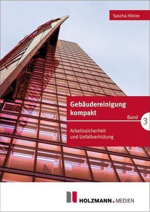 Gebäudereinigung kompakt Band 3 von Hintze,  Sascha