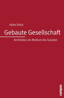 Gebaute Gesellschaft von Delitz,  Heike