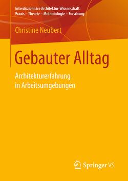 Gebauter Alltag von Neubert,  Christine