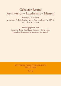 Gebauter Raum: Architektur – Landschaft – Mensch von Backes,  Burkhard, Beck,  Susanne, Liao,  I-Ting, Simon,  Henrike, Verbovsek,  Alexandra