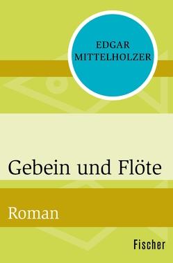 Gebein und Flöte von Götting,  Waltraud, Mittelholzer,  Edgar