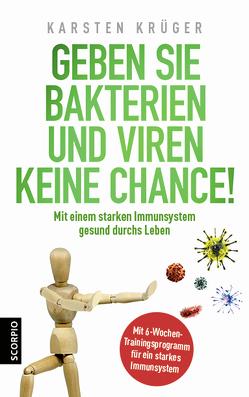Geben Sie Bakterien und Viren keine Chance! von Krüger,  Karsten