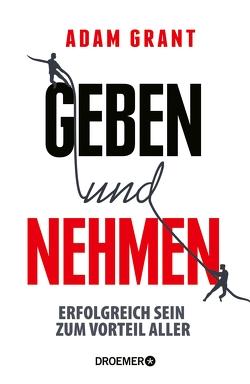 Geben und Nehmen von Grant,  Adam, Hedinger,  Sabine, Jendricke,  Bernhard, Robert,  Peter, Schuhmacher,  Sonja