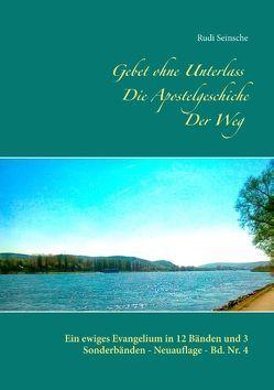 Gebet ohne Unterlass – Die Apostelgeschichte – Der Weg von Seinsche,  Rudi