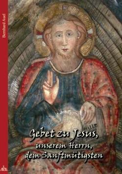 Gebet zu Jesus, unserem Herrn, dem Sanftmütigsten von Auel,  Bernhard