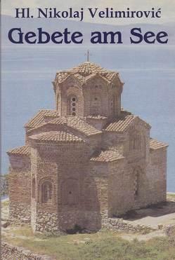 Gebete am See von Velimirovic,  Nikolaj, Wolf,  J A, Wolf,  Johannes A