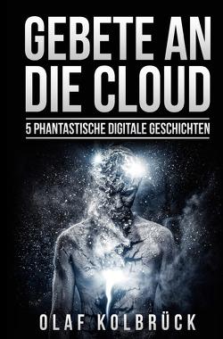 Gebete an die Cloud von Kolbrück,  Olaf