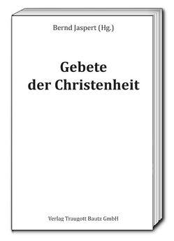 Gebete der Christenheit von Jaspert,  Bernd