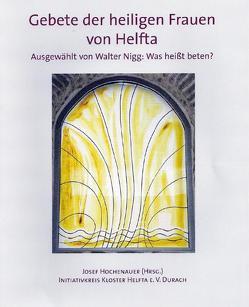 Gebete der heiligen Frauen von Helfta von Hochenauer,  Josef