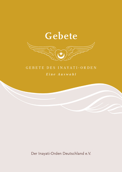 Gebete des Inayati-Orden von Der Inayati-Orden Deutschland e.V., Inayat Khan,  Hazrat, Köhler,  Heinz, Warzecha,  Karin