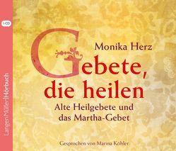 Gebete, die heilen von Herz,  Monika, Köhler,  Marina