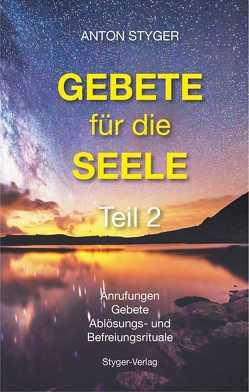 Gebete für die Seele, Teil 2 von Anderle,  Antonie, Styger,  Anton