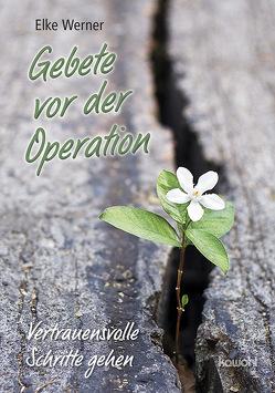 Gebete vor der Operation von Werner,  Elke