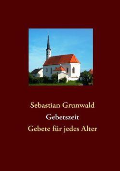 Gebetszeit von Grünwald,  Sebastian
