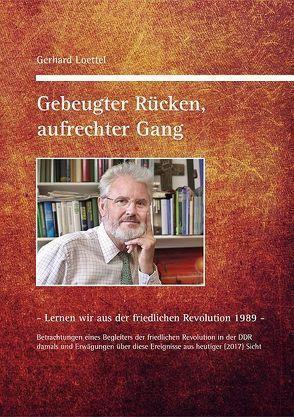 Gebeugter Rücken, aufrechter Gang. von Loettel,  Gerhard