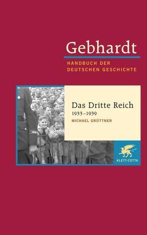 Gebhardt Handbuch der Deutschen Geschichte / Das Dritte Reich 1933-1939 von Grüttner,  Michael