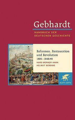 Gebhardt Handbuch der Deutschen Geschichte / Reformen, Restauration und Revolution 1806-1848/49 von Berding,  Helmut, Hahn,  Hans-Werner
