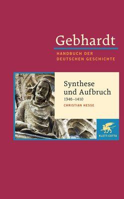 Gebhardt Handbuch der Deutschen Geschichte / Synthese und Aufbruch (1346-1410) von Hesse,  Christian