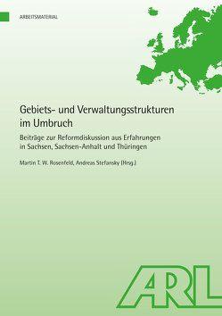 Gebiets- und Verwaltungsstrukturen im Umbruch von Gather,  Matthias, Rosenfeld,  Martin T.W., Stefansky,  Andreas