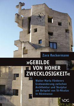 Gebilde von hoher Zwecklosigkeit von Reckermann,  Zara