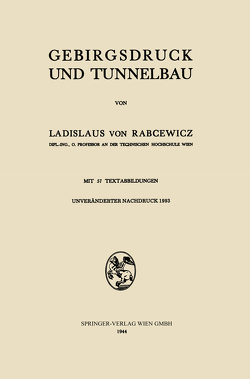 Gebirgsdruck und Tunnelbau von Rabcewicz,  Ladislaus v., von Rabcewicz,  Ladislaus