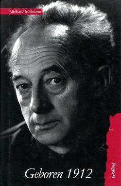 Geboren 1912 von Gossmann,  Gerhard